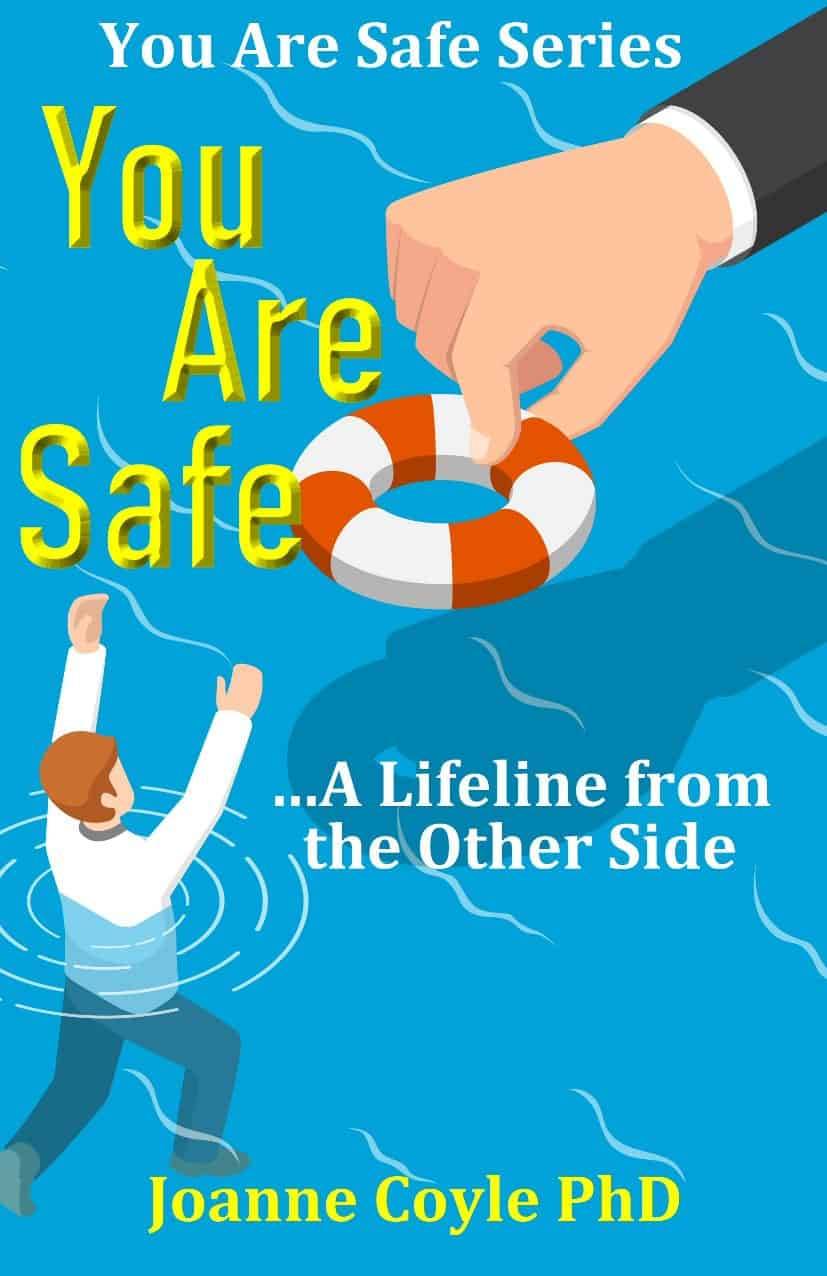 you-are-safe-lifeline-from-other-side-dr-joanne-coyle